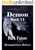 Demon VI: Dark Future (Mike Rawlins and Demon the Dog Book 6)