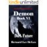 Demon VI: Dark Future (Mike Rawlins and Demon the Dog Book 6)