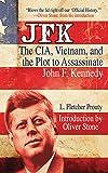 JFK: The CIA, Vietnam, and the Plot to Assassinate John F. Kennedy