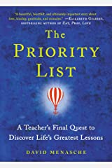 The Priority List: A Teacher's Final Quest to Discover Life's Greatest Lessons Kindle Edition