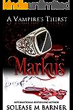 A Vampire's Thirst : Markus