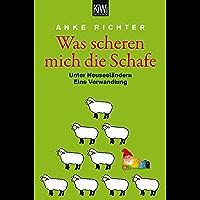 Was scheren mich die Schafe: Unter Neuseeländern. Eine Verwandlung (German Edition)