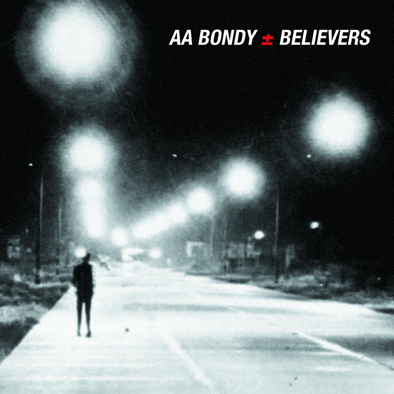 CD : A.A. Bondy - Believers (CD)