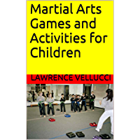 Martial Arts Games and Activities for Children (English Edition)