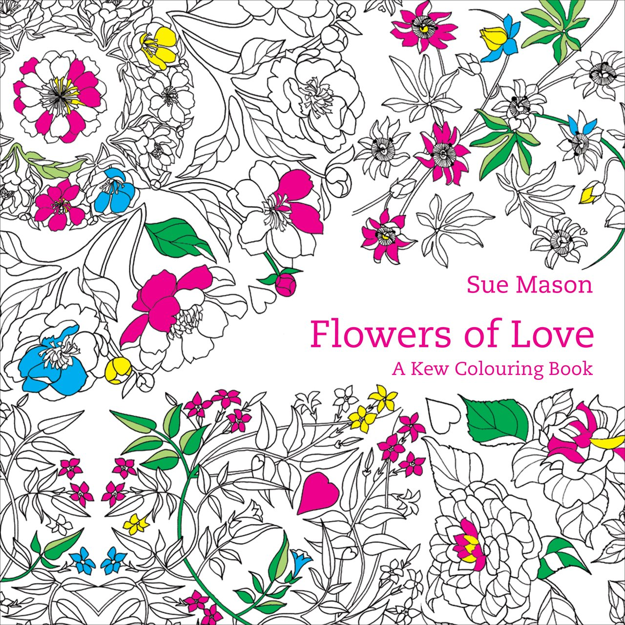 Flowers of Love: A Kew Colouring Book