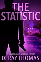 The Statistic: A Douglas Gage Vigilante Thriller (Take It Back Book 2) Kindle Edition