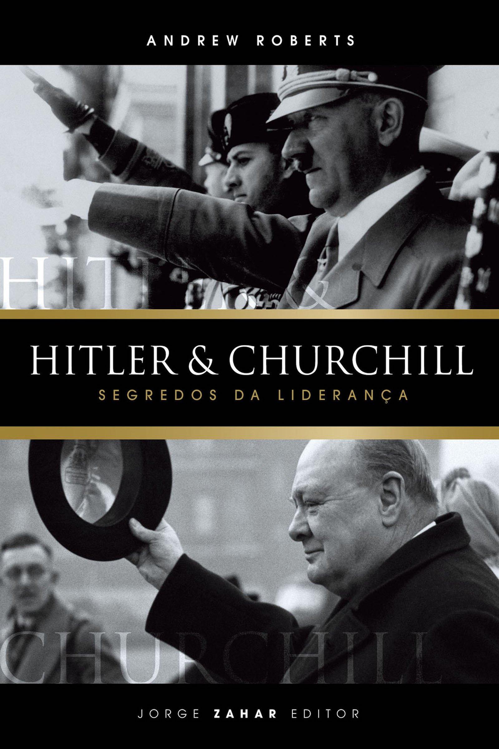 Hitler e Churchill: Segredos da Liderança
