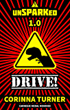 Drive!: unSPARKed 1.0