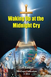 Waking Up at the Midnight Cry (End Time Series Book 10)