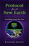 Protocol For A New Earth: Teachings From The Tree