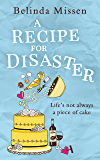 A Recipe for Disaster: A deliciously feel-good romance