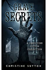 Grave Secrets: Christine Sutton Collection Kindle Edition