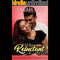 Her Reluctant Boss: Billionaire Boss Romances (Grant Brothers Romance)