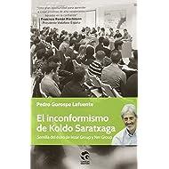 El Inconformismo De Koldo Saratxaga (Claves De Gestion)