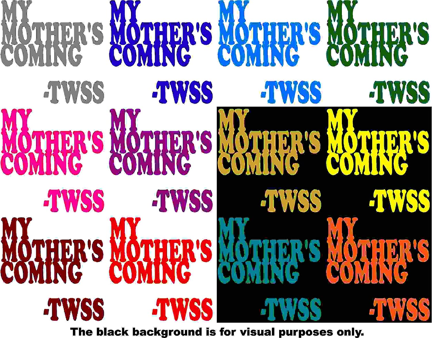 Saying Thats What She Said My Mothers Coming Car Window Tumblers Wall Decal Sticker Vinyl Laptops Cellphones Phones Tablets Ipads Helmets Motorcycles Computer Towers V and T Gifts