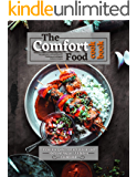The Comfort Food Cookbook: Cozy Recipes Free of Gluten and Refined Sugar: A Gluten Free Cookbook