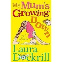 My Mum's Growing Down
