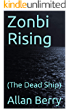 Zonbi Rising:  (The Dead Ship)