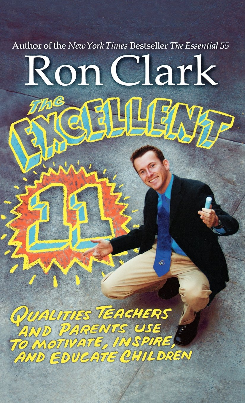 The Excellent 11: Qualities Teachers and Parents Use to Motivate, Inspire, and Educate Children ebook