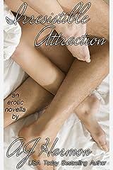 "Irresistible Attraction: an erotic novella (The ""Irresistible"" Series Book 4) Kindle Edition"