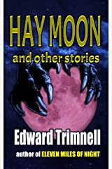 Hay Moon and Other Stories: Sixteen Modern Tales of Horror and Suspense Kindle Edition