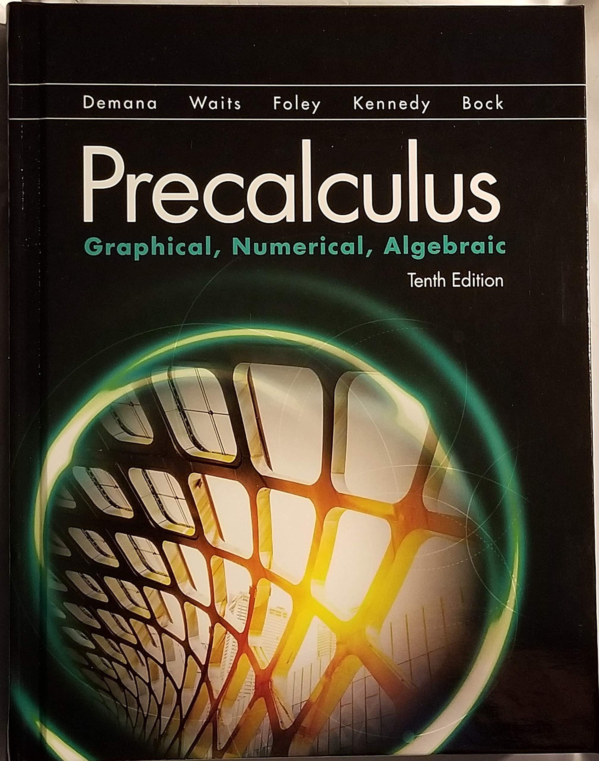 Precalculus: Graphical, Numerical, Algebraic 10th Edition