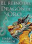 El reino del dragón de oro (Las memorias del Águila y el Jaguar nº 2)