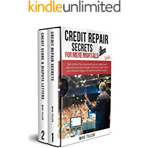 Credit Repair Secrets for Mere Mortals: Take Control of Your Personal Finances, Delete Bad Debt, and Enjoy the…