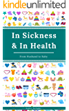 In Sickness & In Health: From Husband To Baby