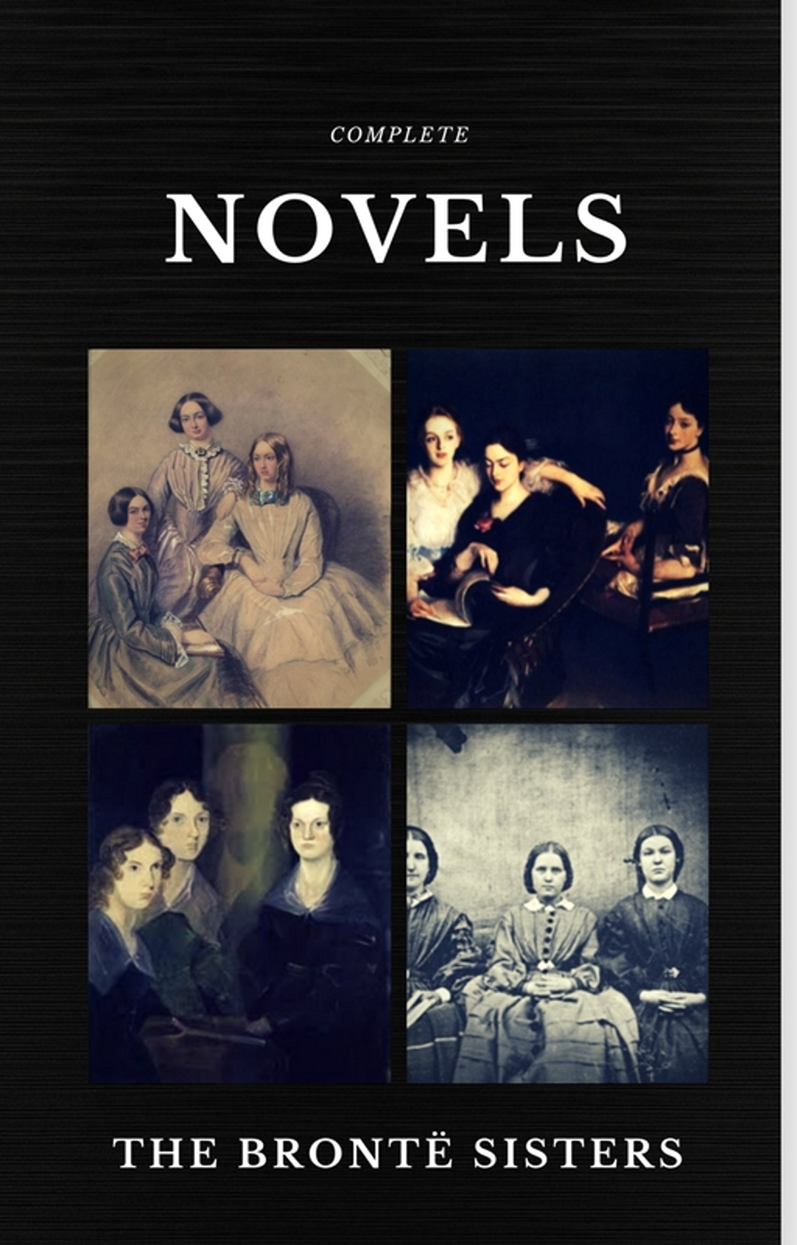 The Brontë Sisters: Complete Novels (Quattro Classics) (The Greatest Writers of All Time) (English Edition)