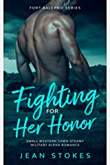 Fighting For Her Honor - Small Western Town Ex-Military Alpha Romance (Fort Balerno Book 3) Kindle Edition