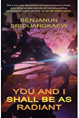 You and I Shall Be as Radiant Kindle Edition