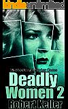 Deadly Women Volume 2: 18 Shocking True Crime Cases of Women Who Kill