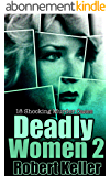 Deadly Women Volume 2: 18 Shocking True Crime Cases of Women Who Kill (English Edition)
