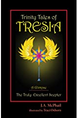 A Glimpse: The Truly Excellent Scepter: Trinity Tales of Tresia Kindle Edition