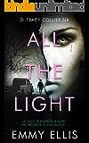 All the Light (DI Tracy Collier Book 6)