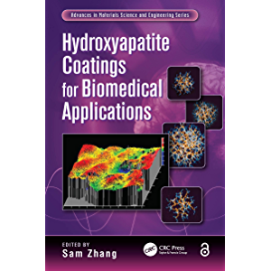 Hydroxyapatite Coatings for Biomedical Applications (Advances in Materials Science and Engineering)
