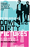 Down and Dirty Pictures: Miramax, Sundance and the Rise of Independent Film (English Edition)