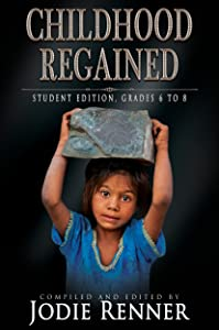 Childhood Regained: Student Edition, Grades 6 to 8