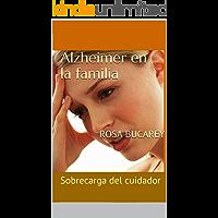 Alzheimer en la familia - Sobrecarga del cuidador