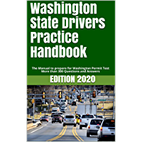 Washington State Drivers Practice Handbook: The Manual to prepare for Washington Permit Test - More than 300 Questions and Answers