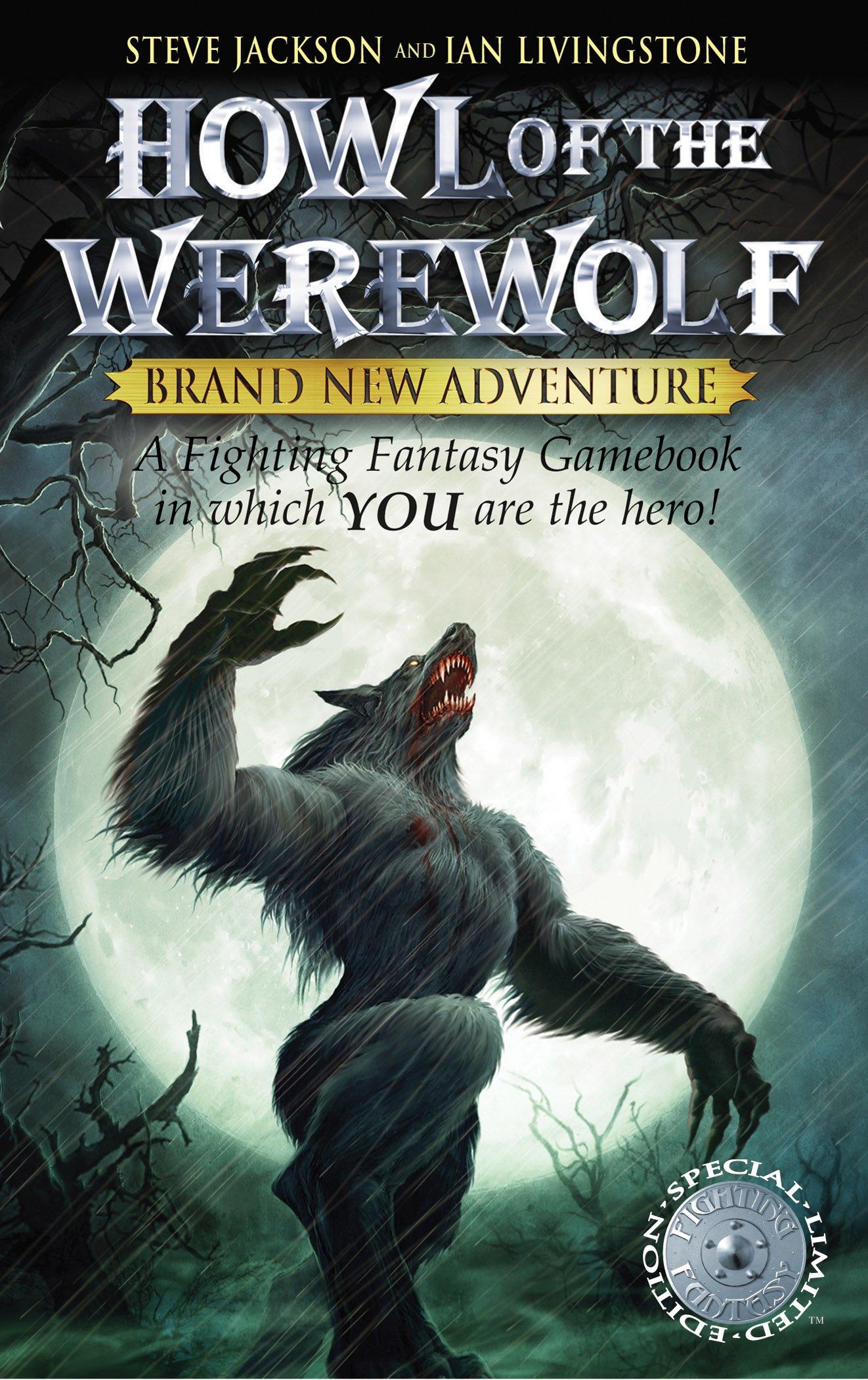 Howl of the Werewolf (Fighting Fantasy S.): Amazon.co.uk: Steve Jackson,  Ian Livingstone: Books