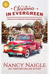 Christmas In Evergreen: Based on the Hallmark Channel Original Movie Paperback