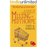 A Case of Missing on Midthorpe (A Midthorpe Murder Mystery Book 1)