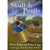 Skull and Pestle: New Tales of Baba Yaga
