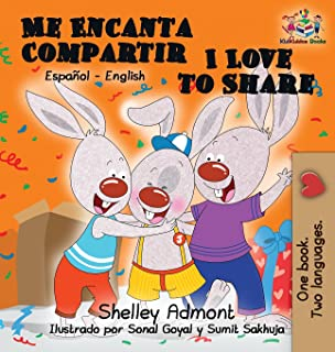 Me Encanta Compartir I Love to Share (Spanish Childrens Book): Bilingual Spanish Book