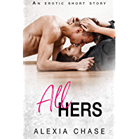 All Hers: An Erotic Short Story (A Sinfully Delicious Series Book 7) (English Edition)