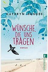 Wünsche, die uns tragen: Roman (German Edition) Kindle Edition