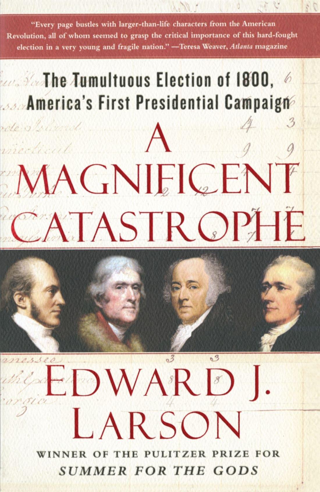 a magnificent catastrophe the tumultuous election of 1800