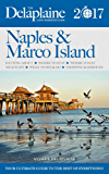 NAPLES & MARCO ISLAND - The Delaplaine 2017 Long Weekend Guide (Long Weekend Guides)